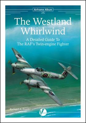 The Westland Whirlwind - A Detailed Guide to the RAF's Twin-Engine Fighter
