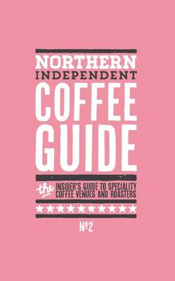 Northern Independent Coffee Guide: No. 2
