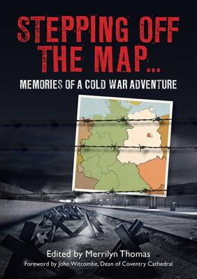 Stepping off the Map: Memories of a Cold War Adventure