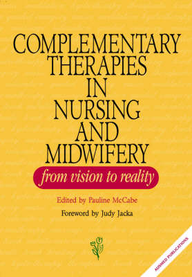 Complementary Therapies in Nursing and Midwifery - from Vision to Practice
