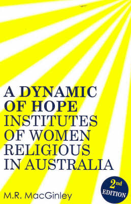 Dynamic of Hope: Women's Religious Institutes in Australia