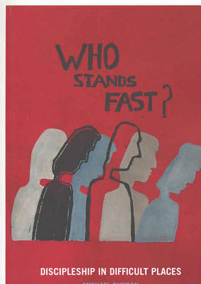 Who Stands Fast: Discipleship in Difficult Places