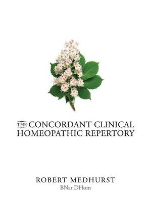 Concordant Clinical Homeopathic Repertory