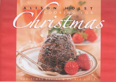 Alison Holst's Cooking for Christmas
