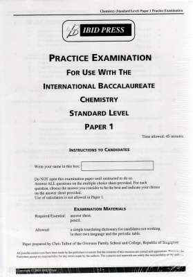 Chemistry Practice Examination Standard Level Paper 1 for IB: Master with Photocopy Licence