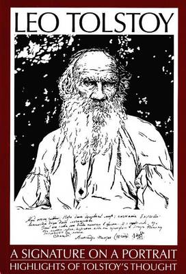 Leo Tolstoy: A Signature on a Portrait - Highlights of Tolstoy's Thought