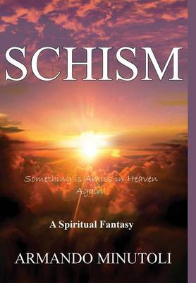 Schism: Something Is Amiss in Heaven Again!
