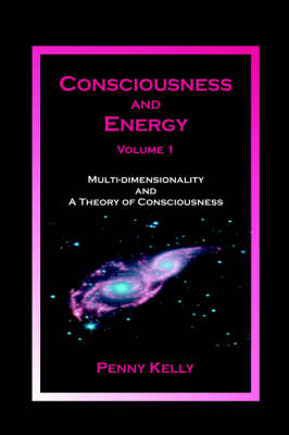 Consciousness and Energy, Vol. 1