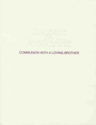 Dialogue on Awakening: Communion with a Loving Brother