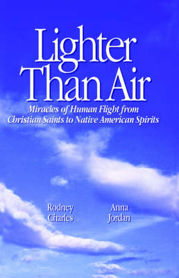 Lighter Than Air: Miracles of Human Flight from Christian Saints to Native American Spirits