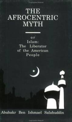 Afrocentric Myth or Islam: The Liberator of the American People