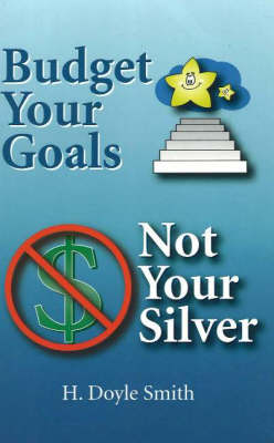Budget Your Goals, Not Your Silver