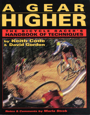 Gear Higher: The Bicycle Racer's Handbook of Techniques
