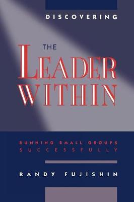 Discovering the Leader within: Running Small Groups Successfully