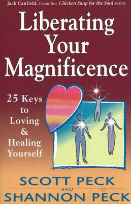 Liberating Your Magnificence: 25 Keys to Loving and Healing Yourself