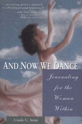 And Now We Dance: Journaling for the Woman within