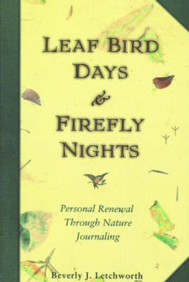 Leaf Bird Days and Firefly Nights: Personal Renewal Through Nature Journaling