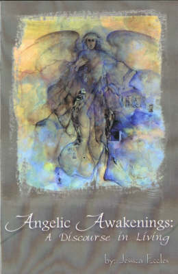 Angelic Awakenings: A Discourse in Living