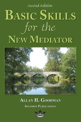 Basic Skills for the New Mediator