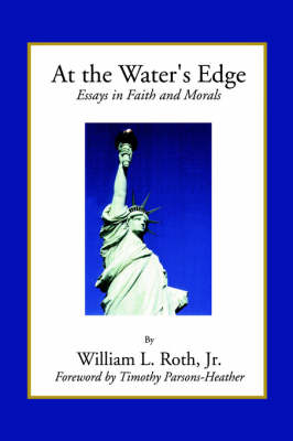 At the Water's Edge - Essays in Faith and Morals