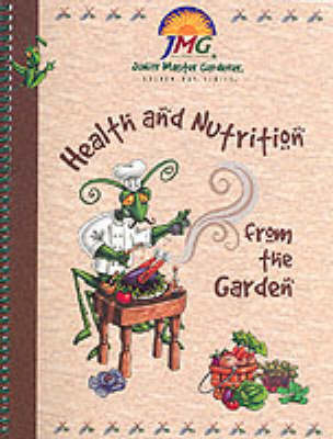 Junior Master Gardener: Health and Nutrition from the Garden