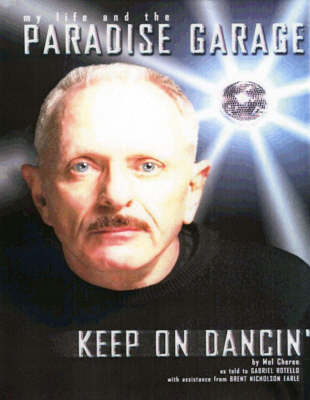 Keep on Dancin': My Life and the Paradise Garage
