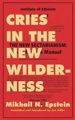 Cries in the New Wilderness: From the Files of the Moscow Institute of Atheism