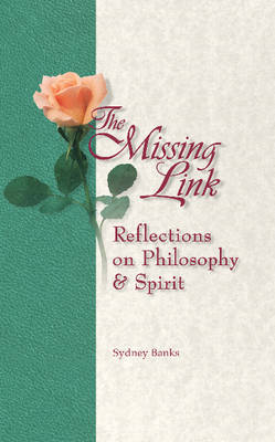 Missing Link, The: Reflections on Philosophy and Spirit