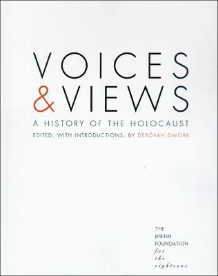 Voices and Views: A History of the Holocaust