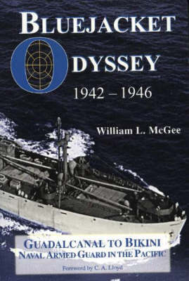 Bluejacket Odyssey: Guadalcanal to Bikini, 1942-1946, Naval Armed Guard in the Pacific