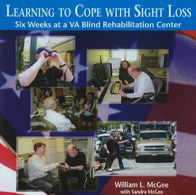 Learning to Cope with Sight Loss: Six Weeks at a VA Blind Rehabilitation Center