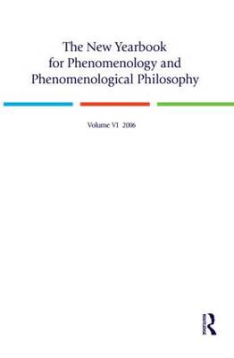 The New Yearbook for Phenomenology and Phenomenological Philosophy: Volume 6
