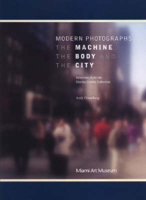 Modern Photographs: The Machine, the Body and the City