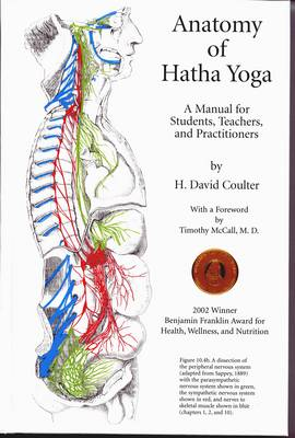 Anatomy of Hatha Yoga: A Manual for Students Teachers and Practitioners