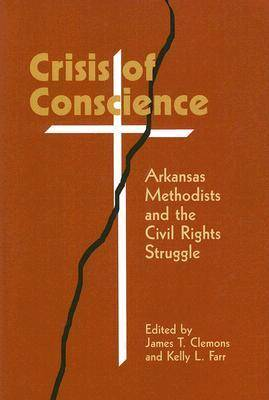 Crisis of Conscience: Arkansas Methodists and the Civil Rights Struggle