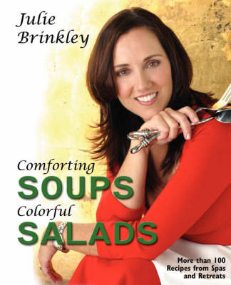 Comforting Soups Colorful Salads