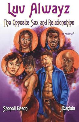 Luv Alwayz: The Opposite Sex and Relationships