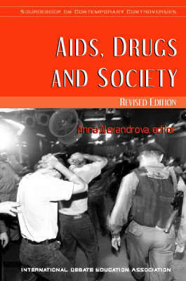 Aids, Drugs and Society: Sourcebook on Contemporary Controversies Series