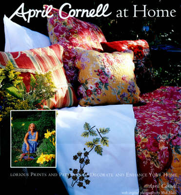 April Cornell At Home: Glorious Prints and Patterns to Decorate and Enhance Your Home