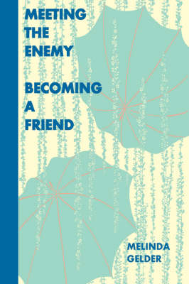 Meeting the Enemy, Becoming a Friend