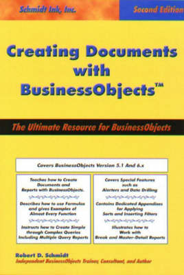"Creating Documents with ""BusinessObjects"": The Ultimate Resource for ""BusinessObjects"""