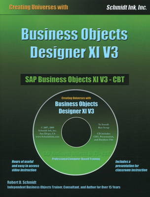 Business Objects Designer XI V3: Creating Universes with