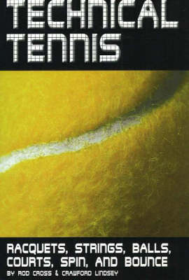 "Technical Tennis: ""Racquets, Strings, Balls, Courts, Spin, and Bounce"""