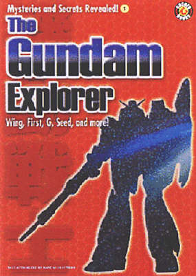 The Gundam Explorer: Wing, First, G, Seed and More