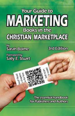 Your Guide to Marketing Books in the Christian Marketplace - Third Edition