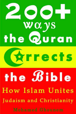 200+ Ways the Quran Corrects the Bible: How Islam Unites Judaism and Christianity