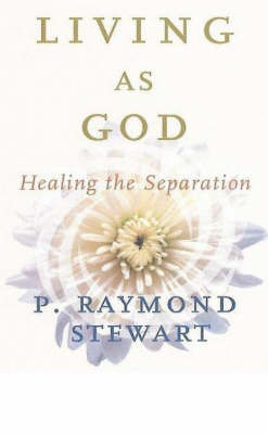Living as God: Healing the Separation
