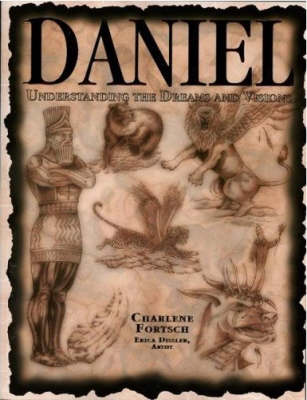 Daniel: Understanding the Dreams and Visions