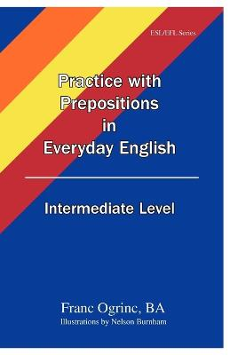 Practice With Prepositions In Everyday English Intermediate Level