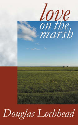Love on the Marsh: A Long Poem